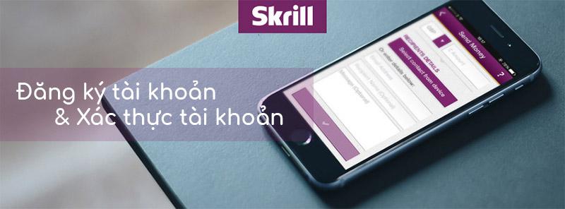 Hướng dẫn tạo tài khoản Skrill và xác minh tài khoản