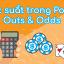 Xác suất trong poker: Cách tính Outs và Odds