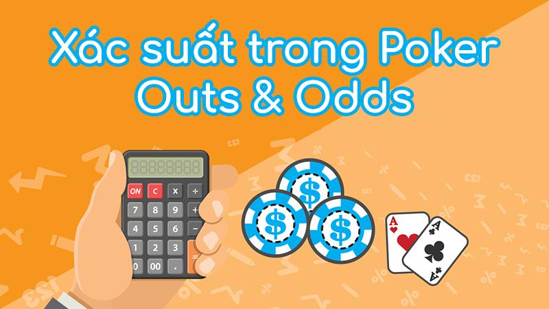 Cách tính outs và odds trong poker