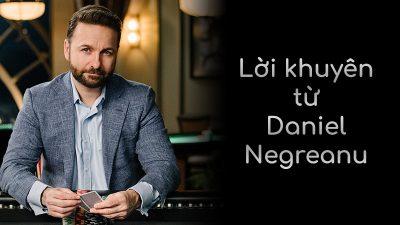 7 nguyên tắc vàng khi đánh poker mà Daniel Negreanu muốn bạn nhớ