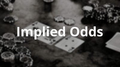 Implied Odds: Lợi nhuận tiềm ẩn là gì? Cách đánh giá lợi nhuận tiềm ẩn