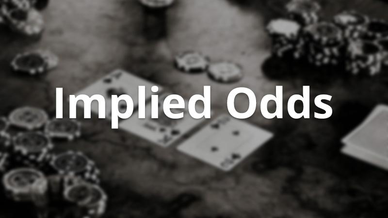 Lợi nhuận tiềm ẩn (Implied Odds) là gì?