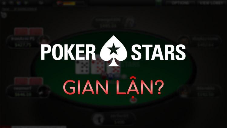 PokerStars có gian lận không