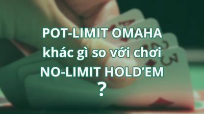 5 khác biệt lớn giữa Pot-Limit Omaha và No-Limit Hold'em
